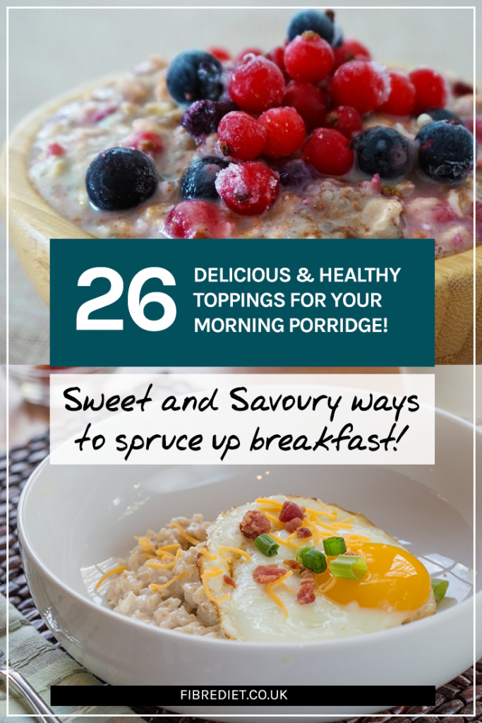 26 delicious and healthy toppings for your morning porridge. Sweet and savoury ways to spruce up breakfast! #porridge #oats #breakfast #fibre #fiber